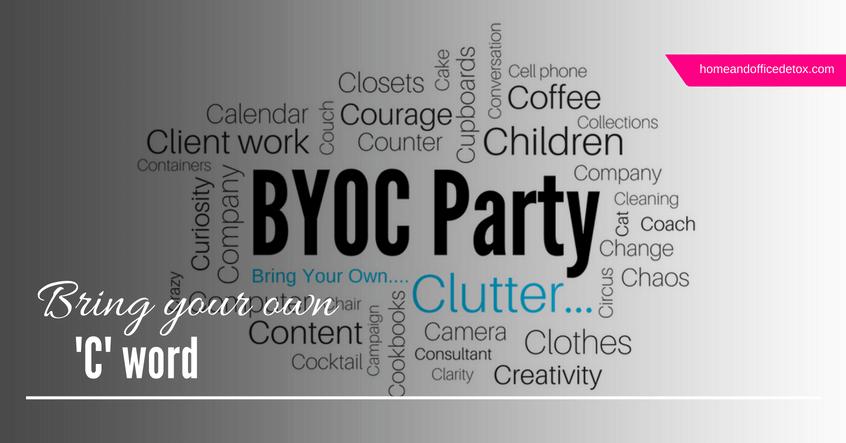 bring your own clutter, bring your own, clutter, declutter, declutter coach, coach, BYOC, BYOC Party